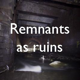 10-remnants-as-ruins copy