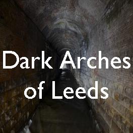 6 Dark arches of Leeds copy